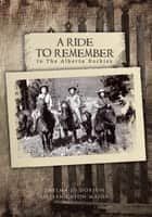 A RIDE TO REMEMBER ebook by THELMA JO DOBSON, LILLIAN CATON MAJOR