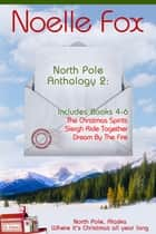 North Pole Anthology 2 - Books 4-6 ebook by Noelle Fox