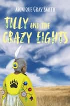 Tilly and the Crazy Eights ebook by Monique Smith