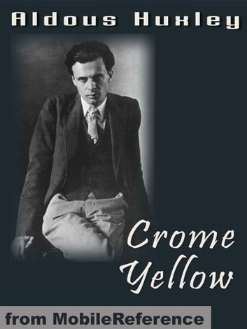 Crome Yellow (Mobi Classics) ebook by Aldous Huxley