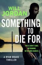 Something to Die For ebook by Will Jordan