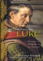 According to Luke ebook by Rudolf Steiner, Catherine Creeger