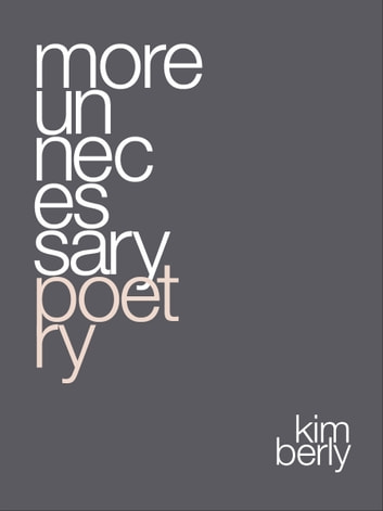 More Unnecessary Poetry ebook by Kimberly