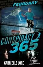 Conspiracy 365 #2 - February ebook by Gabrielle Lord