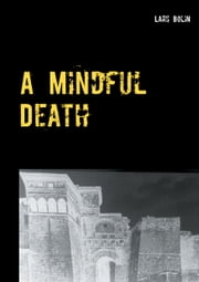 A Mindful Death ebook by Lars Bolin