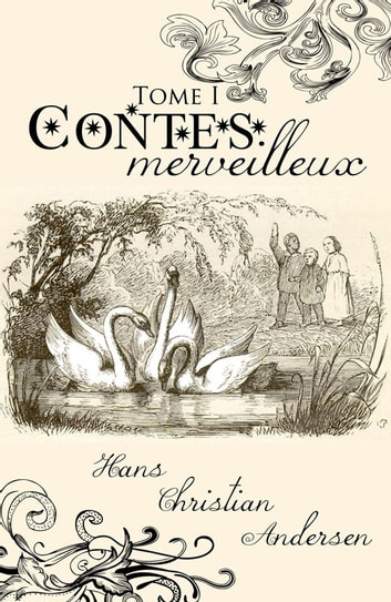 Contes merveilleux - Tome I - ( Edition intégrale ) eBook by Hans Christian Andersen