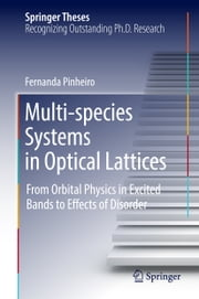Multi-species Systems in Optical Lattices - From Orbital Physics in Excited Bands to Effects of Disorder ebook by Fernanda Pinheiro