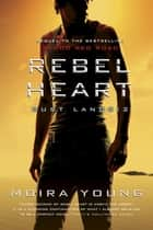 Rebel Heart - Dust Lands: 2 ebook by Moira Young