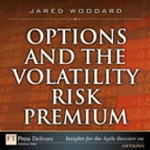 Options and the Volatility Risk Premium ebook by Jared Woodard
