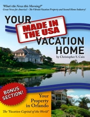 "Your ""Made in the USA"" Vacation Home ebook by Christopher S. Cain"
