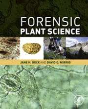 Forensic Plant Science ebook by David O. Norris,Jane H Bock