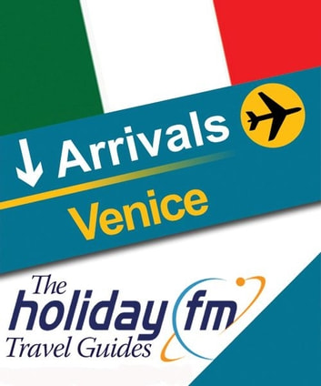 The Holiday FM Guide to Venice ebook by Holiday FM