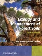 Ecology and Management of Forest Soils ebook by Dan Binkley,Richard Fisher