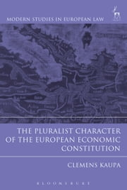 The Pluralist Character of the European Economic Constitution ebook by Clemens Kaupa
