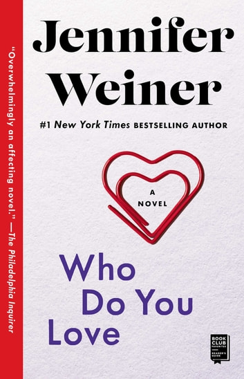 Who Do You Love - A Novel e-kirjat by Jennifer Weiner