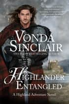 Highlander Entangled ebook by Vonda Sinclair