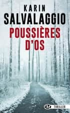 Poussières d'os ebook by Karin Salvalaggio