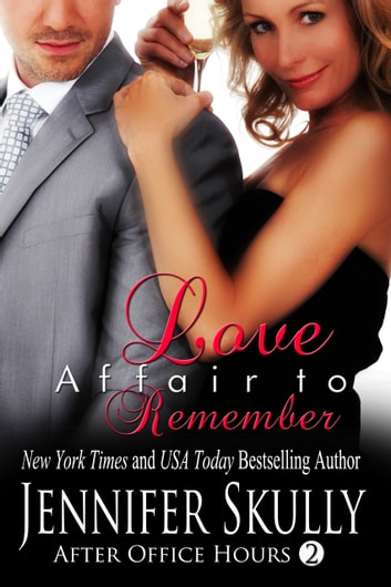 Love Affair to Remember - After Office Hours, Book 2 ebook by Jennifer Skully,Jasmine Haynes