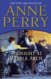 Midnight at Marble Arch - A Charlotte and Thomas Pitt Novel ebook by Anne Perry