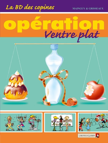 La BD des Copines - Tome 02 - Opération ventre plat ebook by Dominique Mainguy,Véra