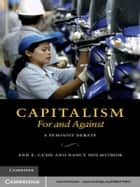 Capitalism, For and Against ebook by Nancy Holmstrom,Ann E. Cudd