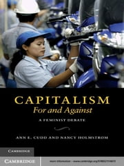 Capitalism, For and Against - A Feminist Debate ebook by Nancy Holmstrom,Ann E. Cudd