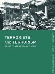 Terrorists and Terrorism - In the Contemporary World ebook by David J. Whittaker