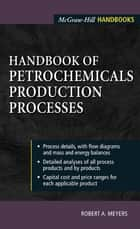 Handbook of Petrochemicals Production Processes eBook by Robert A. Meyers