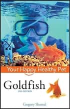 Goldfish ebook by Gregory Skomal PhD