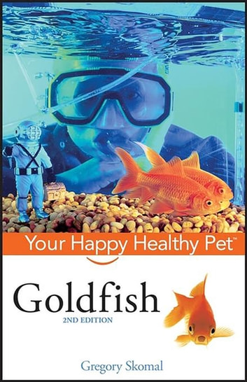 Goldfish - Your Happy Healthy Pet ebook by Gregory Skomal