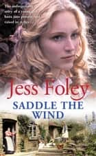 Saddle The Wind ebook by Jess Foley