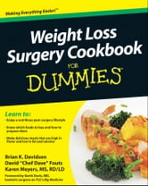 Weight Loss Surgery Cookbook For Dummies ebook by Brian K. Davidson,David Fouts,Karen Meyers