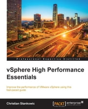vSphere High Performance Essentials ebook by Christian Stankowic