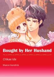 Bought by Her Husband (Harlequin Comics) - Harlequin Comics ebook by Sharon Kendrick,Chikae Ide