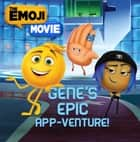 Gene's Epic App-venture! ebook by