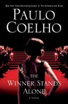 The Winner Stands Alone ebook by Paulo Coelho