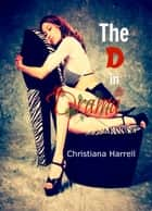 The D in Drama ebook by Christiana Harrell