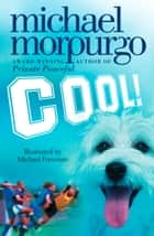 Cool! ebook by Michael Morpurgo