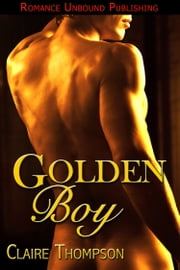 Golden Boy ebook by Claire Thompson