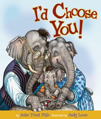 I'd Choose You ebook by John Trent