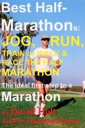 Best Half-Marathons: Jog, Run, Train or Walk ebook by Holt, David