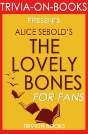 The Lovely Bones by Alice Sebold (Trivia-on-Book) - Trivia-On-Books ebooks by Trivion Books
