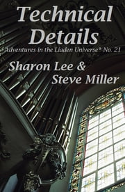 Technical Details ebook by Sharon Lee and Steve Miller