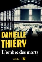 L'ombre des morts eBook by Danielle Thiery