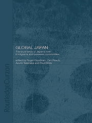 Global Japan - The Experience of Japan's New Immigrant and Overseas Communities ebook by Roger Goodman,Ceri Peach,Ayumi Takenaka,Paul White