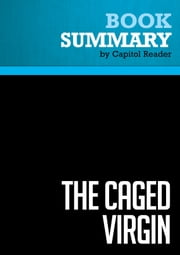 Summary: The Caged Virgin - Ayaan Hirsi Ali - An Emmancipation Proclamation for Women and Islam ebook by Capitol Reader