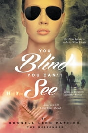 You Blind! You Can't See ebook by Bonnell Leon Patrick