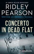 Concerto in Dead Flat ebook by Ridley Pearson