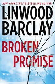 Broken Promise - A Thriller ebook by Linwood Barclay