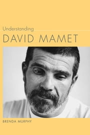 Understanding David Mamet ebook by David Murphy,Linda Wagner-Martin